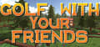 Golf With Your Friends thumbnail
